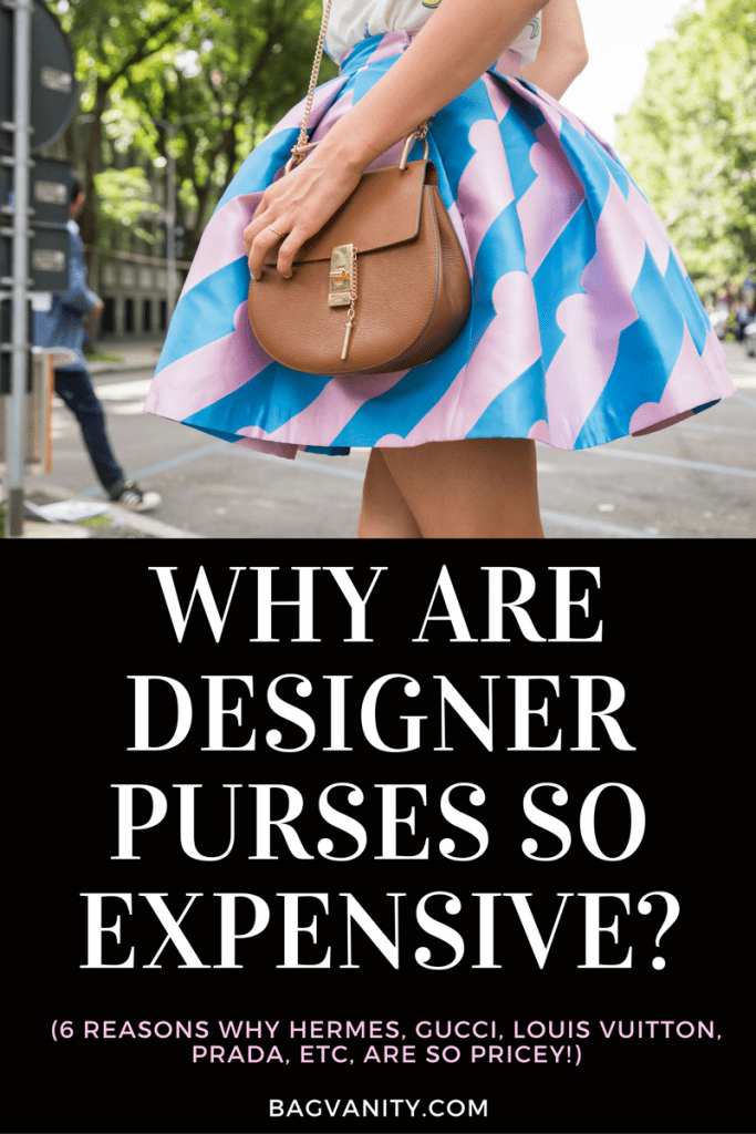 6 Reasons why designer handbags are so expensive.