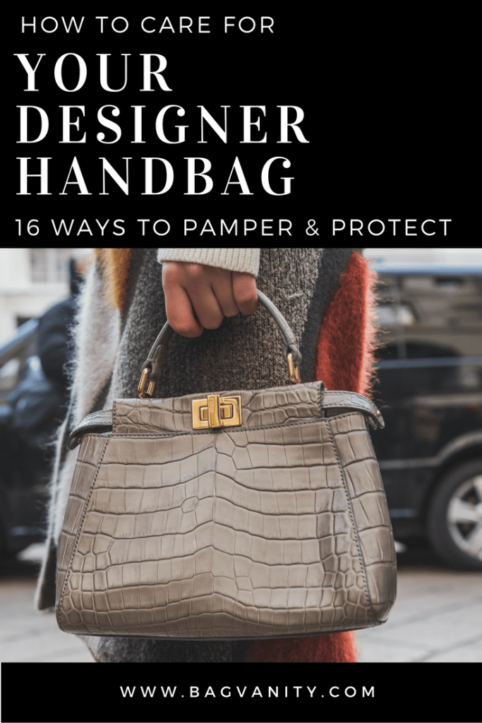 How to Care For Your Designer Handbag - 16 Tips to clean your delicious and decadent designer purse.
